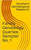 Family Genealogy Queries: Sampler No. 1 (Southern Genealogical Research)