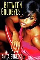 Between Goodbyes