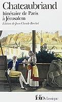 Itinéraire de Paris à Jérusalem et de Jérusalem à Paris, suivi du Journal de Julien