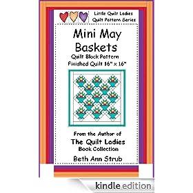 Mini May Basket Quilt Block Pattern (Little Quilt Ladies Quilt Patterns)