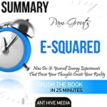 Summary Pam Grout's E-Squared: Nine Do-It-Yourself Energy Experiments That Prove Your Thoughts Create Your Reality |  Ant Hive Media