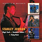 Stanley Jordan Magic Touch / Standards Vol.1 / Flying Home