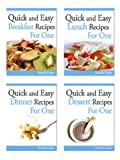 Quick and Easy Breakfast, Lunch, Dinner and Dessert Recipes For One