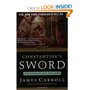 Constantine's Sword: The Church and the Jews,  A History by James Carroll