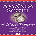 The Sisters Traherne: Lady Meriel's Duty and Lord Lyford's Secret (       UNABRIDGED) by Amanda Scott Narrated by Claire Morgan
