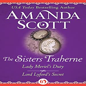 The Sisters Traherne: Lady Meriel's Duty and Lord Lyford's Secret | [Amanda Scott]