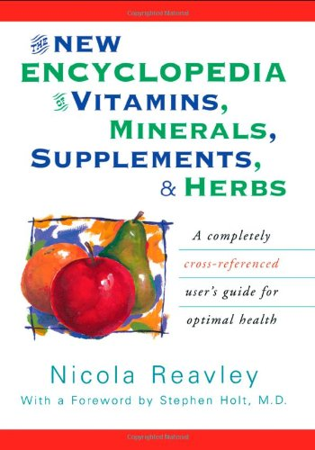 The New Encyclopedia Of Vitamins, Minerals, Supplements, And Herbs: A Completely Cross-Referenced User'S Guide For Optimal Health front-752737