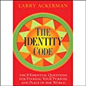 The Identity Code: The 8 Essential Questions for Finding Your Purpose & Place in the World (       UNABRIDGED) by Larry Ackerman Narrated by Brian Emerson