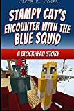 Jacob E Jones Stampy Cat's Encounter With The Blue Squid: A Blockhead Story