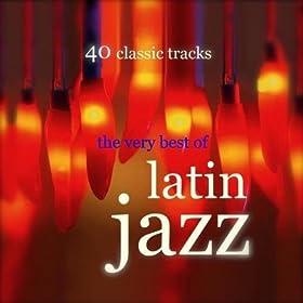 Very Best Of Latin Jazz
