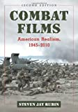 img - for Combat Films: American Realism, 1945-2010, 2d ed. by Steven Jay Rubin (2011-06-14) book / textbook / text book