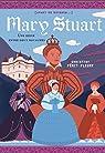 Marie Stuart - Une reine entre deux royaumes par Féret-Fleury
