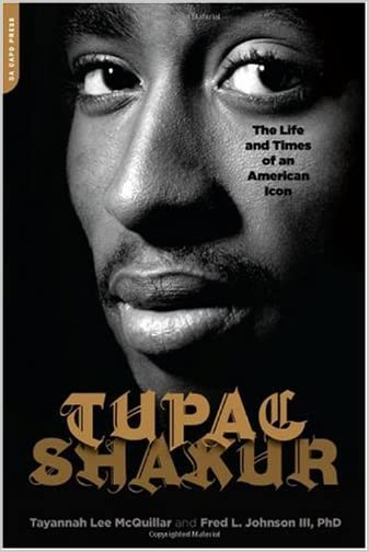 Tupac Shakur : the Life and Times of an American Icon