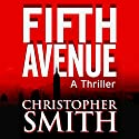 Fifth Avenue Audiobook by Christopher Smith Narrated by George Kuch