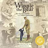 img - for Winnie the Bear: The True Story Behind A. A. Milne's Famous Bear book / textbook / text book