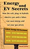 img - for Energy and EV Secrets: How the volt, plug-in hybrids, electric cars and e-bikes can save energy and cut your gas prices book / textbook / text book