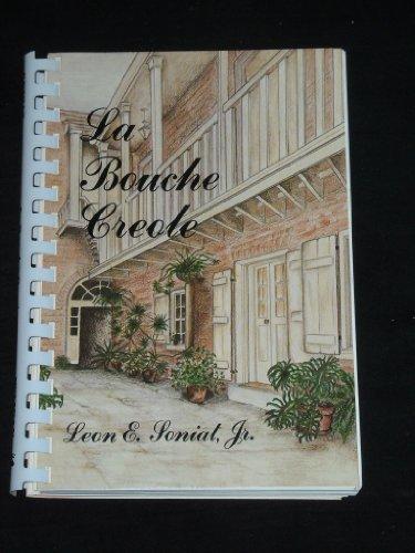 La Bouche Creole by Leon E Soniat Jr.