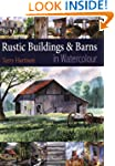 Painting Rustic Buildings & Barns in...