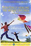 img - for Spiritually Healing the Indigo Children - And Adult Indigos, Too! (Signed Copy) (1st Printing) book / textbook / text book