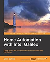 Home Automation with Intel Galileo Front Cover