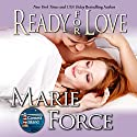 Ready for Love Audiobook by Marie Force Narrated by Holly Fielding