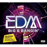 EDM - BIG & BANGIN'