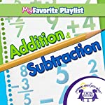 Addition and Subtraction | Kim Mitzo Thompson,Karen Mitzo Hilderbrand, Twin Sisters