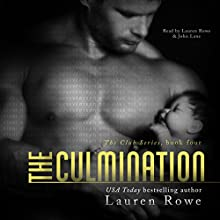 The Culmination: The Club Series, Book 4 (       UNABRIDGED) by Lauren Rowe Narrated by Lauren Rowe, John Lane