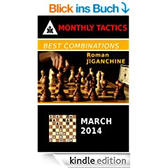 Best Combinations - March 2014 (Monthly Chess Tactics Book 3) (English Edition)