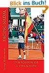 Facing Nadal: Symposium of a Champion...