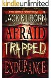 Jack Kilborn Trilogy - Three Horror Novels (Afraid, Trapped, Endurance)