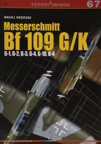 Messerschmitt Bf 109 G/K G-1, G-2, G-3, G-4, G-10, K-4 (TopDrawings) [Noszczak, Maciej] (Tapa Blanda)