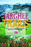 img - for Targhee Trails : A Guide to Teton Basin, Palisades and Ashton/Island Park Districts of Caribou-Targhee National Forest book / textbook / text book
