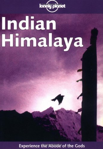 Indian Himalaya  2ed (Lonely Planet Regional Guides)