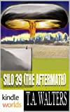 Silo Saga: Silo 39 (The Aftermath) (Kindle Worlds Novella)