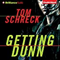 Getting Dunn Audiobook by Tom Schreck Narrated by Tanya Eby