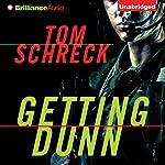 Getting Dunn | Tom Schreck