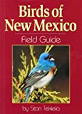 Birds of New Mexico Field Guide (1591930200) by Stan Tekiela