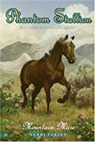 Mountain Mare (Phantom Stallion #17)