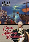 Causes of the American Revolution (The Road to War: Causes of Conflict)