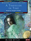 Alison Uttley Modern Classics on Tape - A Traveller in Time: Abridged