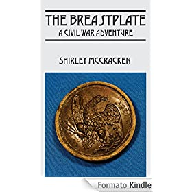 The Breastplate: A Civil War Adventure (English Edition)