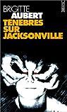 Ténèbres sur Jacksonville par Aubert