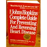 Johns Hopkins Complete Guide for Preventing and Reversing Heart Diseaseby Peter D. Kwiterovich