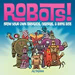Robots!: Draw Your Own Androids, Cybo...