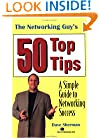 The Networking Guy's 50 Top Tips: A Simple Guide to Networking Success