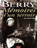echange, troc Daniel Bernard - Berry : Mémoires d'un terroir
