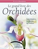 echange, troc Brian Rittershausen, Wilma Rittershausen - Le grand livre des Orchidées : Les connaître, les choisir, les cultiver