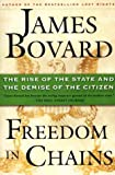cover of Freedom in Chains: The Rise of the State and the Demise of the Citizen