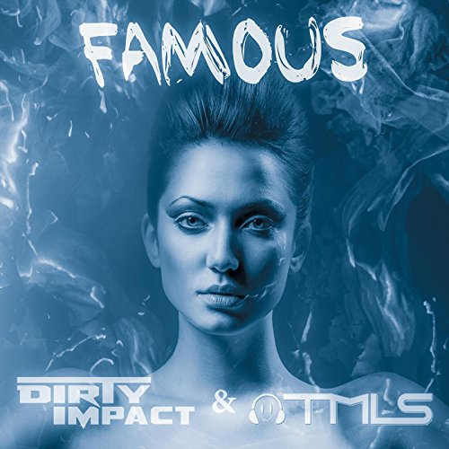 Dirty Impact and TMLS - Famous-WEB-2016-ZzZz Download